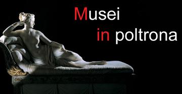MUSEI IN POLTRONA